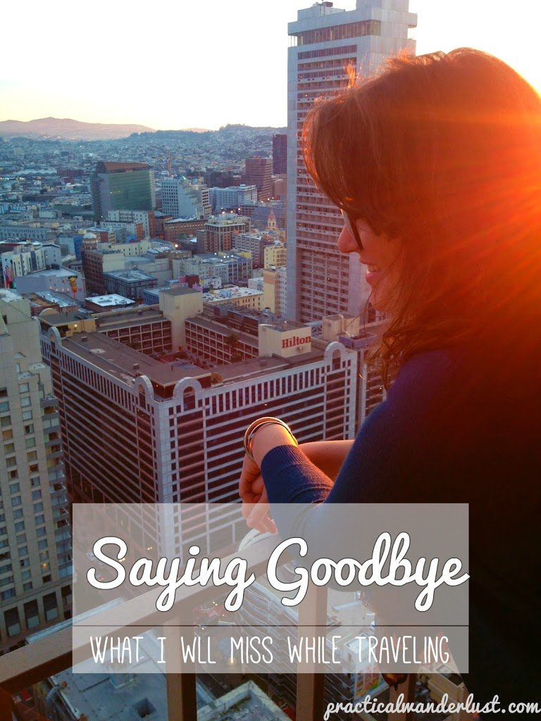 Saying goodbye: what I will miss most about my home in the the Bay Area while travelling.