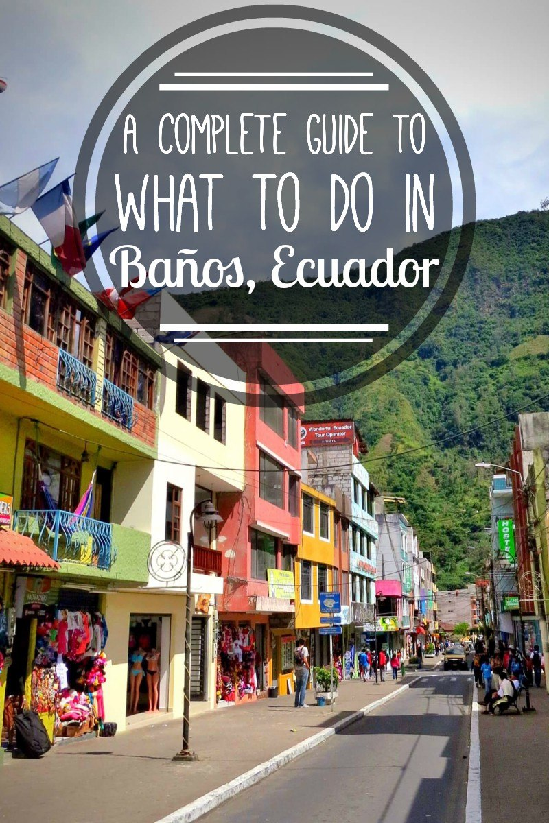 Baños, Ecuador - adventure capital of South America - is famous for adventure & thermal baths. Banos, Ecuador is a must visit for adrenaline junkies and spa lovers alike! Read our guide about travel in Banos, Ecuador.
