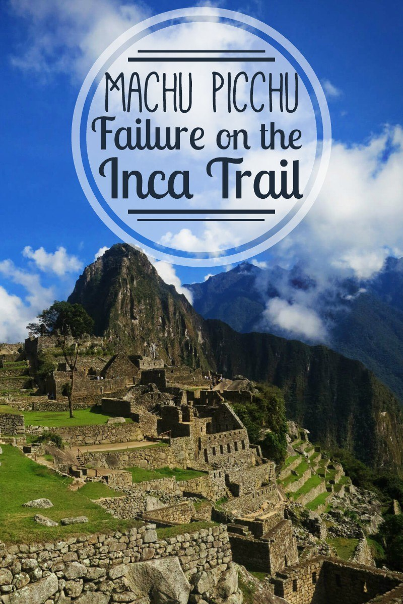 We tried to hike the Inca Trail. We failed. Hiking the Inca Trail to Machu Picchu in Peru is a bucket list item. We didn't get to cross it off our list. Here's our story of failure on the Inca Trail in Peru.