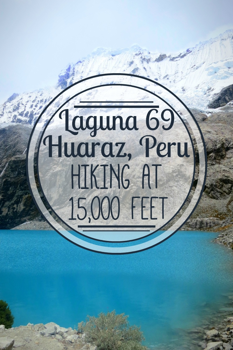 Huaraz, Peru is a major trekking town in South America. The most popular day hike there is the intense Laguna 69 trek at 15,000 feet. Here's what to expect!Huaraz, Peru is the trekking capital of South America. Its' most famous day hike is the grueling Laguna 69 trek, at 15,000 feet. I got a crash course in high altitude hiking. Here's what to expect!