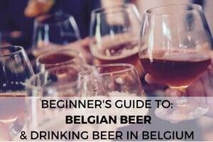 The Beginner's Guide to Belgian Beer & Where to Drink Beer in Belgium