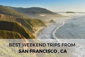 The 10 Best Weekend Trips from the San Francisco Bay Area: A Local's Guide