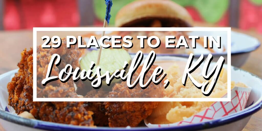 29 amazing places to eat in Louisville, KY! A local's guide.
