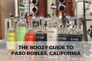 The Boozy Guide to Paso Robles, California: More than Just Wineries!