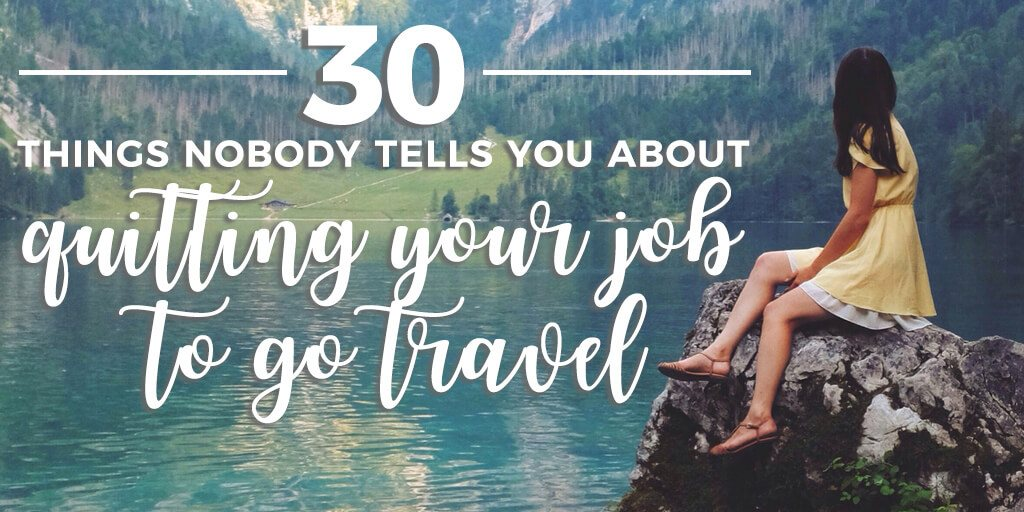 We quit our jobs to go travel for a year. And we'll never do it again. Here's what nobody tells you about quitting your job to take a grown up gap year!