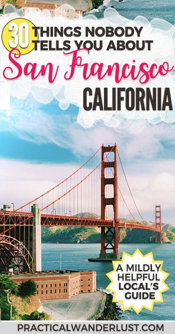 Don't call it Frisco. Yes, you can be naked in public. The fog is named Karl. Here's 30 things nobody tells you about San Francisco, California: a local's mildly helpful guide. #California Travel | USA Travel | #SanFrancisco