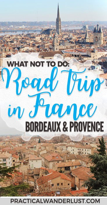 What not to do on a winter France road trip through Bordeaux, Avignon, Seillans, Provence, and the French Riviera! #Europe #France #RoadTrip