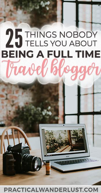 What's it REALLY like to be a full-time travel blogger? From press trips and sponsorships to all the weird responses you'll get when you tell people what you do for a living, here are 25 things nobody tells you. #BloggingTips #TravelBlogger #Blogger