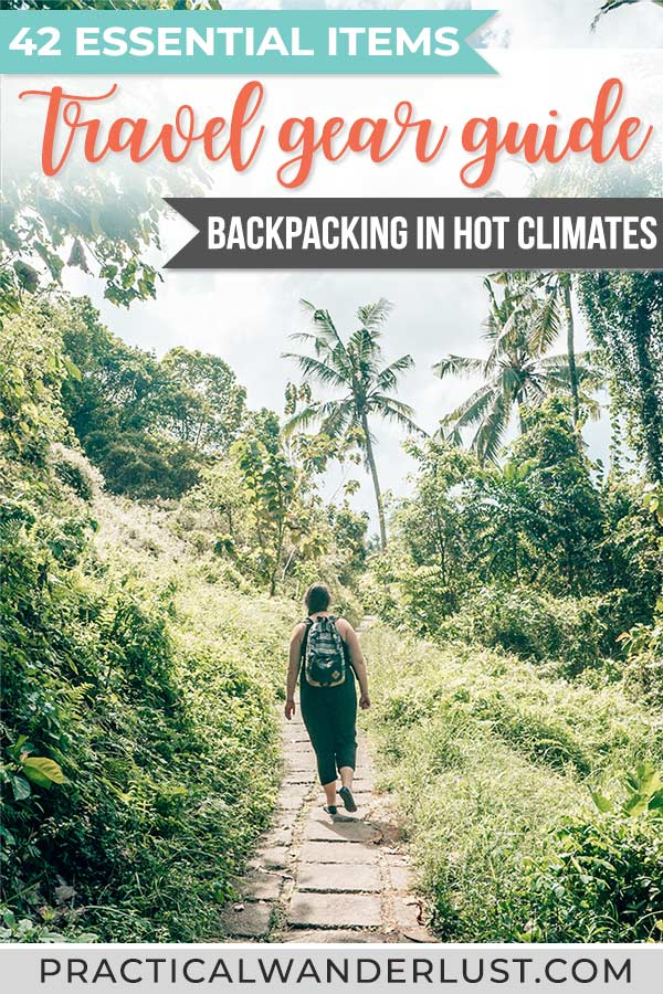 Backpacking travel essentials for hot climates, from travel gear to lightweight travel clothing. Packing list for destinations like Southeast Asia, the Caribbean, Central America, and more. #PackingList #Travel