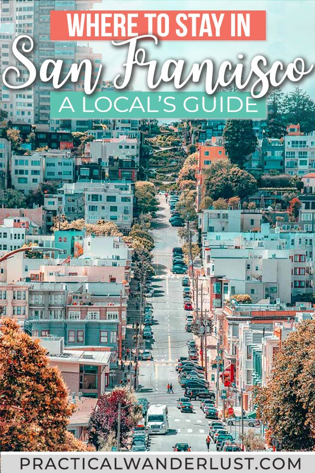 Where to stay in San Francisco: a local;s comprehensive travel guide to the best neighborhoods, hotels, and things to see in each spot. Plus, where NOT to stay in San Francisco, California!