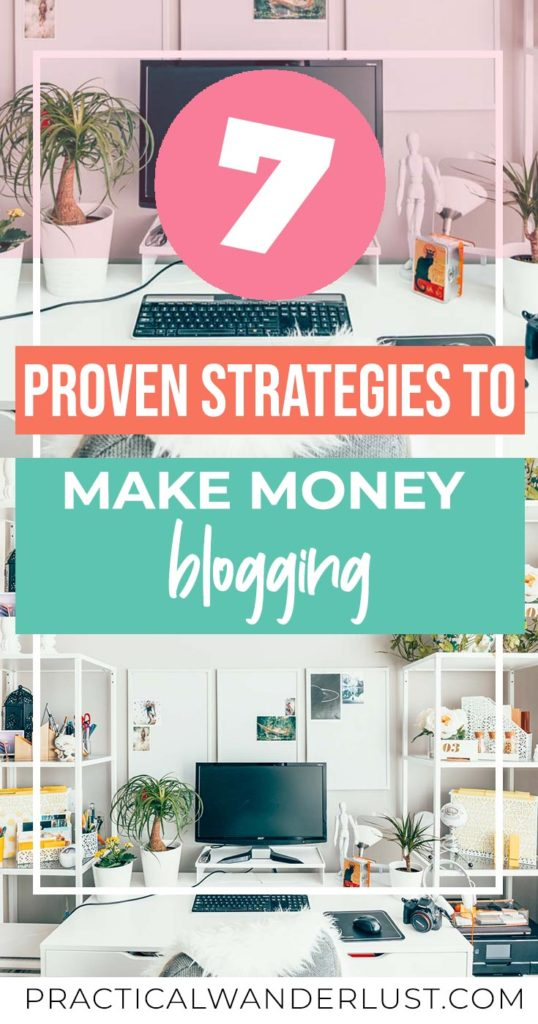 7 proven strategies to make money blogging, by a multi-six-figure earning full time travel blogger! This ultimate guide has you need to know about blog monetization.