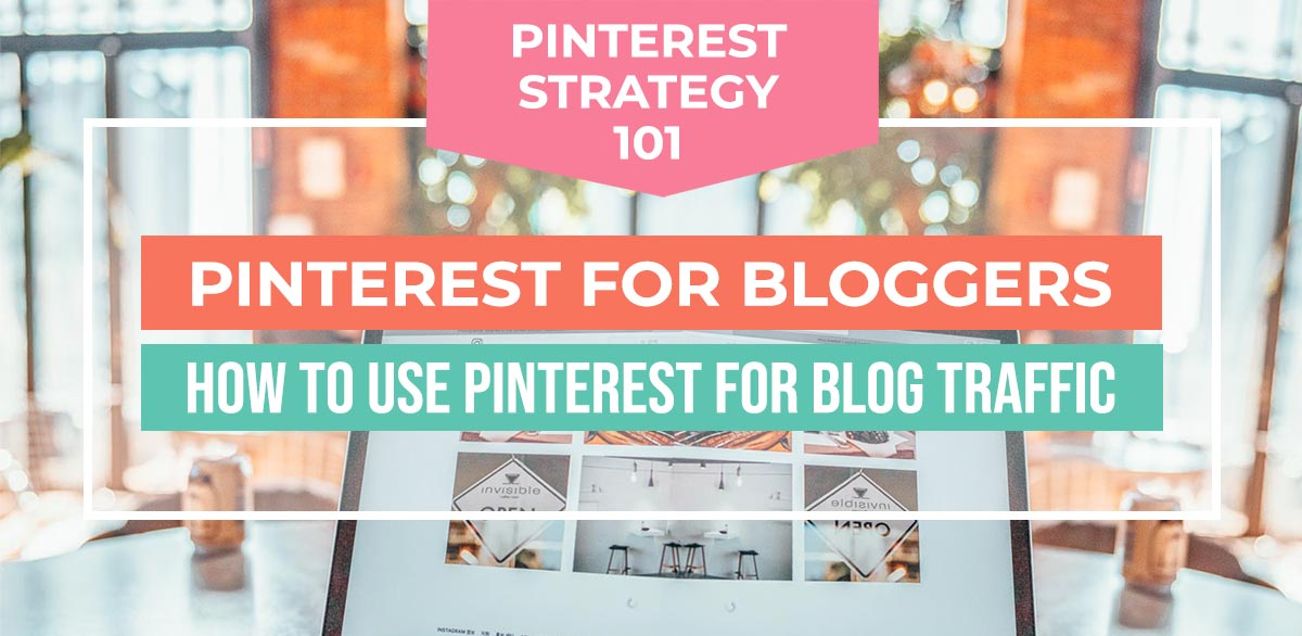 Pinterest for bloggers: how to use Pinterest to grow blog traffic!